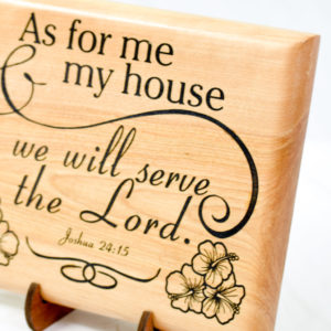 As for me and my house we will serve the Lord with hibiscus Maple