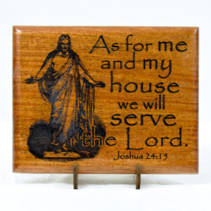 As for me and my house we will serve the Lord Kristus mahogany 8x10