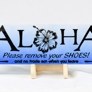 aloha remove your shoes no trade them straight