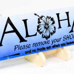 aloha remove your shoes no trade them