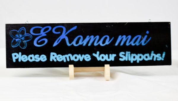 E komo mai remove your slippahs straight
