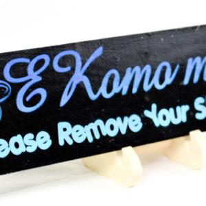 E komo mai remove your slippahs